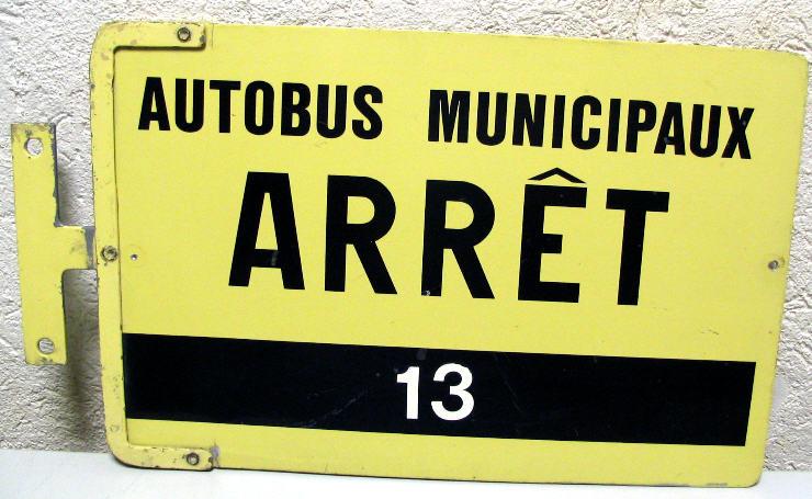Haltestellen-Schild - Autobus Municipaux Arret 13
