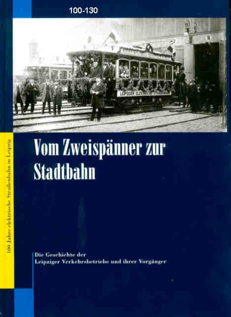 100 Jahre Straba in Leipzig Vom ..zur Stadtbahn