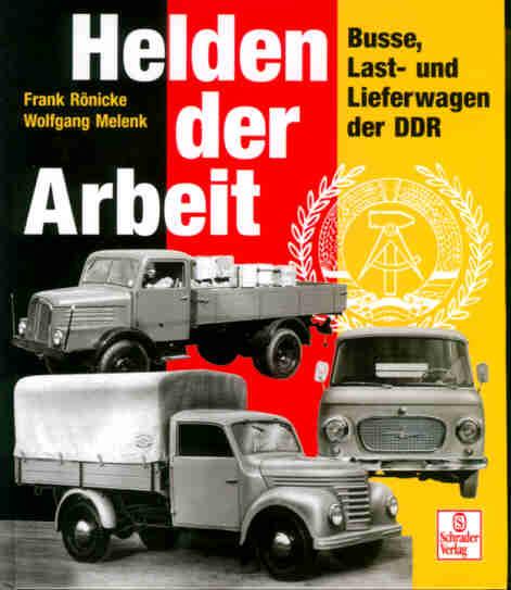 Busse, Last-u.Lieferwagen der DDR / Helden der Arbeit