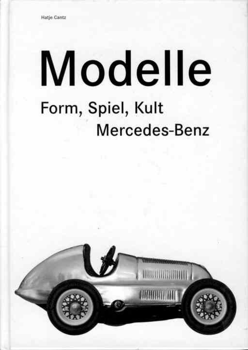 Mercedes-Benz Modelle:Form,Spiel,Kult