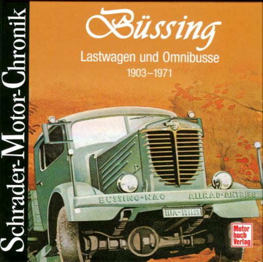 Büssing Lastwagen und Omnibusse 1903-1971
