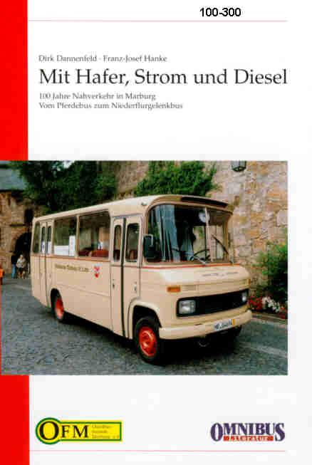 100 Jahre Nahverkehr in Marburg Mit Hafer,Strom u,.Diesel