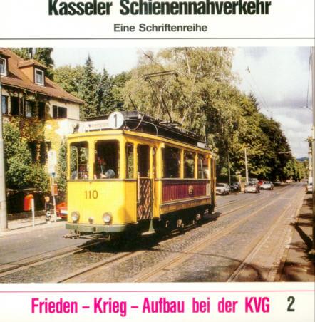 Kasseler Schienennahverkehr 2 Frieden-Krieg-Aufbau KVG