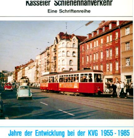 Kasseler Schienennahverkehr 4 Jahre der Entw./KVG/1955-85
